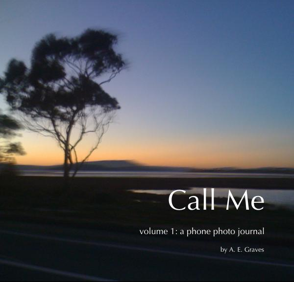 cover of book Call Me volume 1, a phone photo journal